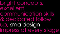 bright concepts, excellent communication skills & dedicated follow up, sma design impress at every stage