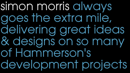 simon morris always goes the extra mile, delivering great ideas & designs on so many of Hammerson's development projects.